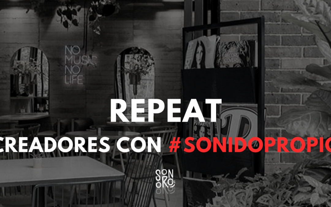 Creadores con #SonidoPropio / RepEat